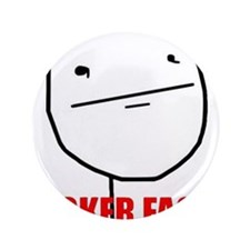 "Poker Face 3.5"" Button"