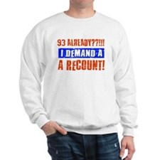 93rd birthday design Sweatshirt