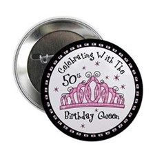 "Tiara 50th Birthday Queen CW 2.25"" Button"