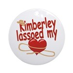 Kimberley Lassoed My Heart Ornament (Round)