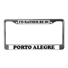 Rather be in Porto Alegre License Plate Frame