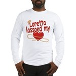Loretta Lassoed My Heart Long Sleeve T-Shirt