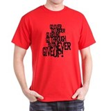 ...BUT NEVER GIVE UP! T-Shirt
