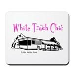 White Trash Chic Mousepad