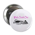 White Trash Chic Button