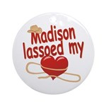 Madison Lassoed My Heart Ornament (Round)