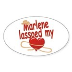 Marlene Lassoed My Heart Sticker (Oval)