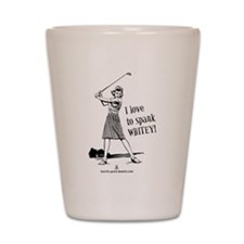 Women's Spank Whitey Shot Glass