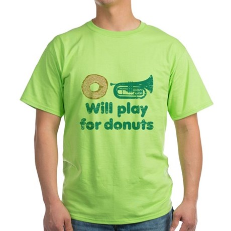 Will Play Baritone for Donuts Green T-Shirt