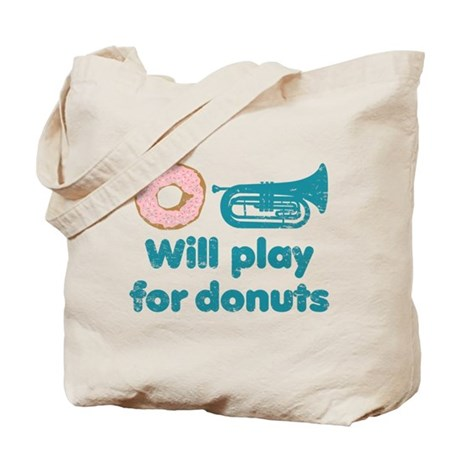 Will Play Baritone for Donuts Tote Bag