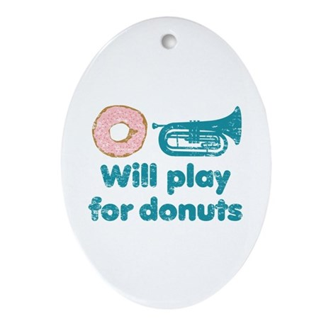 Will Play Baritone for Donuts Ornament (Oval)