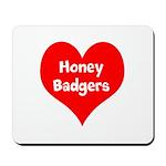Big Heart Honey Badgers Mousepad
