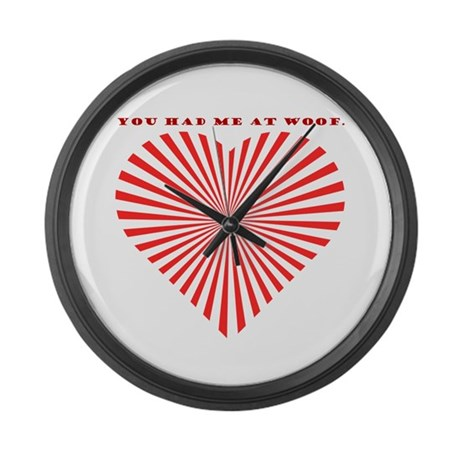 You Had Me At Woof. Large Wall Clock