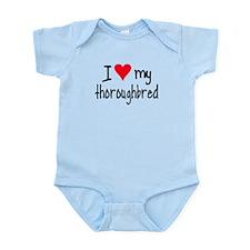 I LOVE MY Thoroughbred Infant Bodysuit