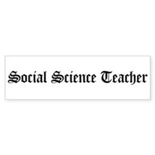 Social Science Teacher Bumper Bumper Sticker