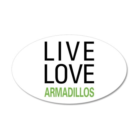 Live Love Armadillos 35x21 Oval Wall Decal