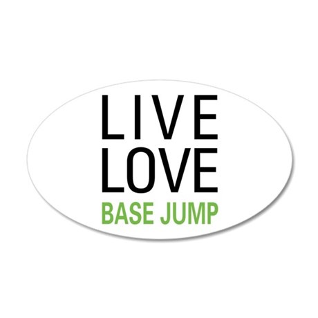 Live Love BASE Jump 20x12 Oval Wall Decal