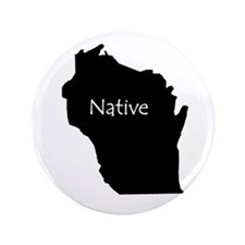 "Wisconsin Native 3.5"" Button"