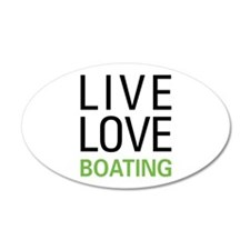 Live Love Boating 22x14 Oval Wall Peel