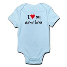 I LOVE MY Quarter Horse Infant Bodysuit