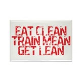 Eat clean, train mean, get le Rectangle Magnet
