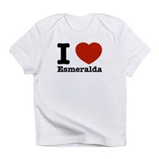 I love Esmeralda Infant T-Shirt