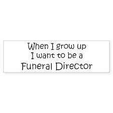 Grow Up Funeral Director Bumper Bumper Sticker