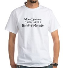 Grow Up Building Manager Shirt