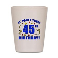 45th Birthday Party Time Shot Glass