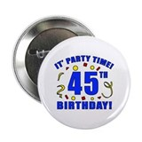 "45th Birthday Party Time 2.25"" Button"