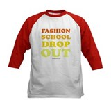 Fashion School drop out -  Tee