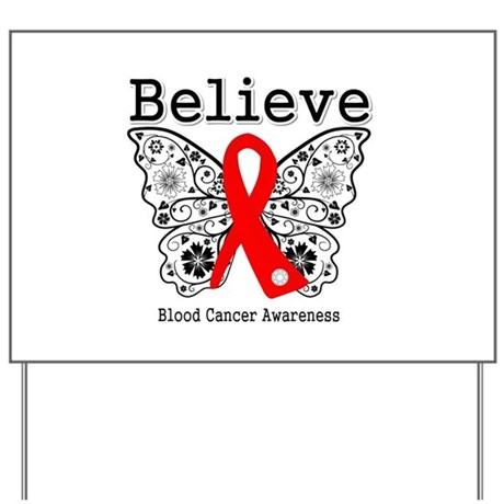 Believe Blood Cancer Yard Sign