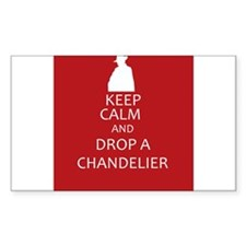 Keep Calm and Drop a Chandelier Decal