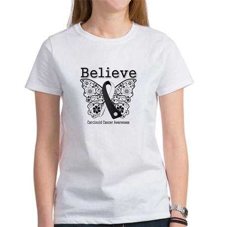 Believe - Carcinoid Cancer Women's T-Shirt