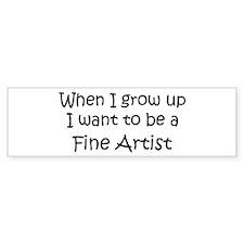 Grow Up Fine Artist Bumper Bumper Sticker