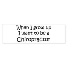 Grow Up Chiropractor Bumper Bumper Sticker