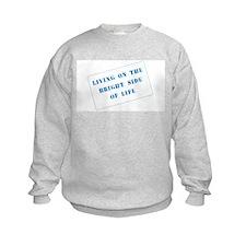 The Bright Side of Life Kids Sweatshirt
