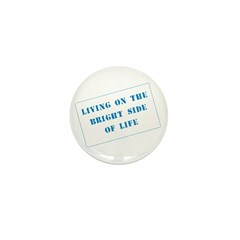 The Bright Side of Life Mini Button (100 pack)
