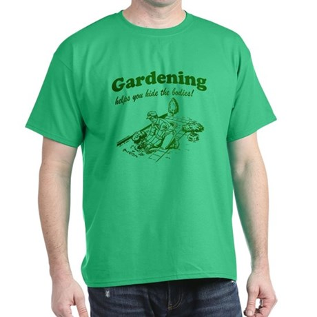 Gardening Helps Green Dark T-Shirt