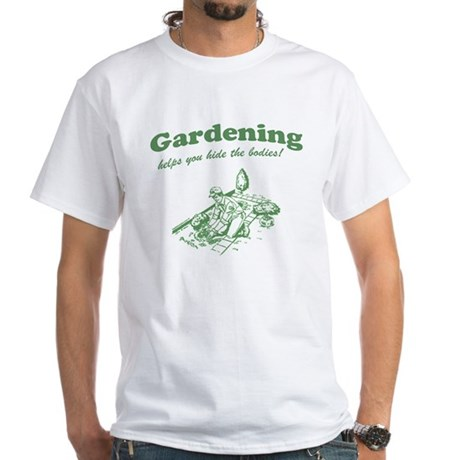Gardening Helps White T-Shirt