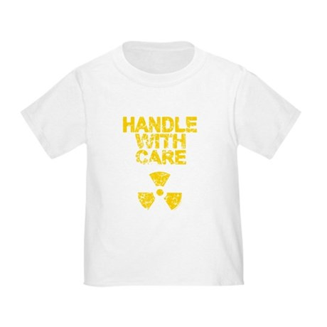 Handle With Care Toddler T-Shirt