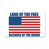 "Home of the free because of the brave 12"" x 20"""