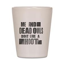RaYLan dEad OwLS Shot Glass