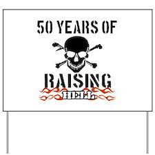 50 years of raising hell Yard Sign
