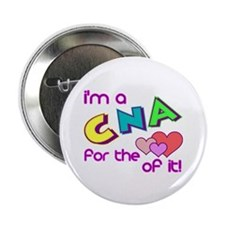 "I'm A CNA For The Love Of It 2.25"" Button (100 pac"