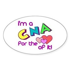 I'm A CNA For The Love Of It Oval Decal