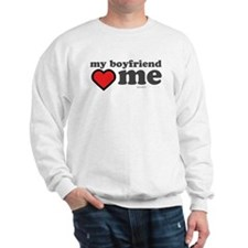 My Boyfriend Loves Me Sweatshirt