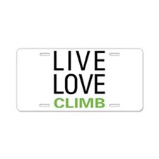 Live Love Climb Aluminum License Plate