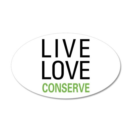 Live Love Conserve 20x12 Oval Wall Decal