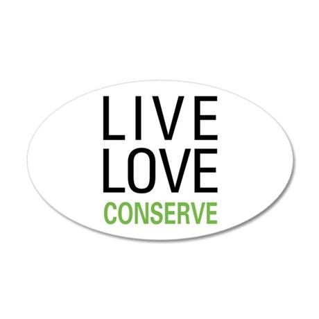 Live Love Conserve 35x21 Oval Wall Decal